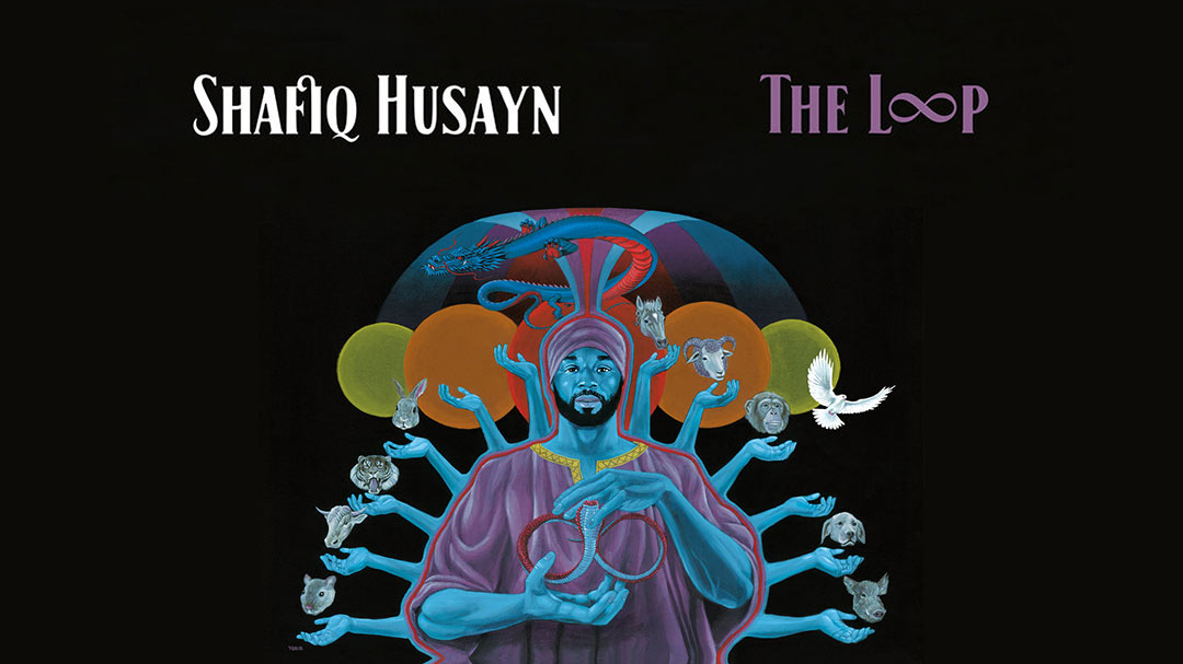 Shafiq Husayn - The Loop - er