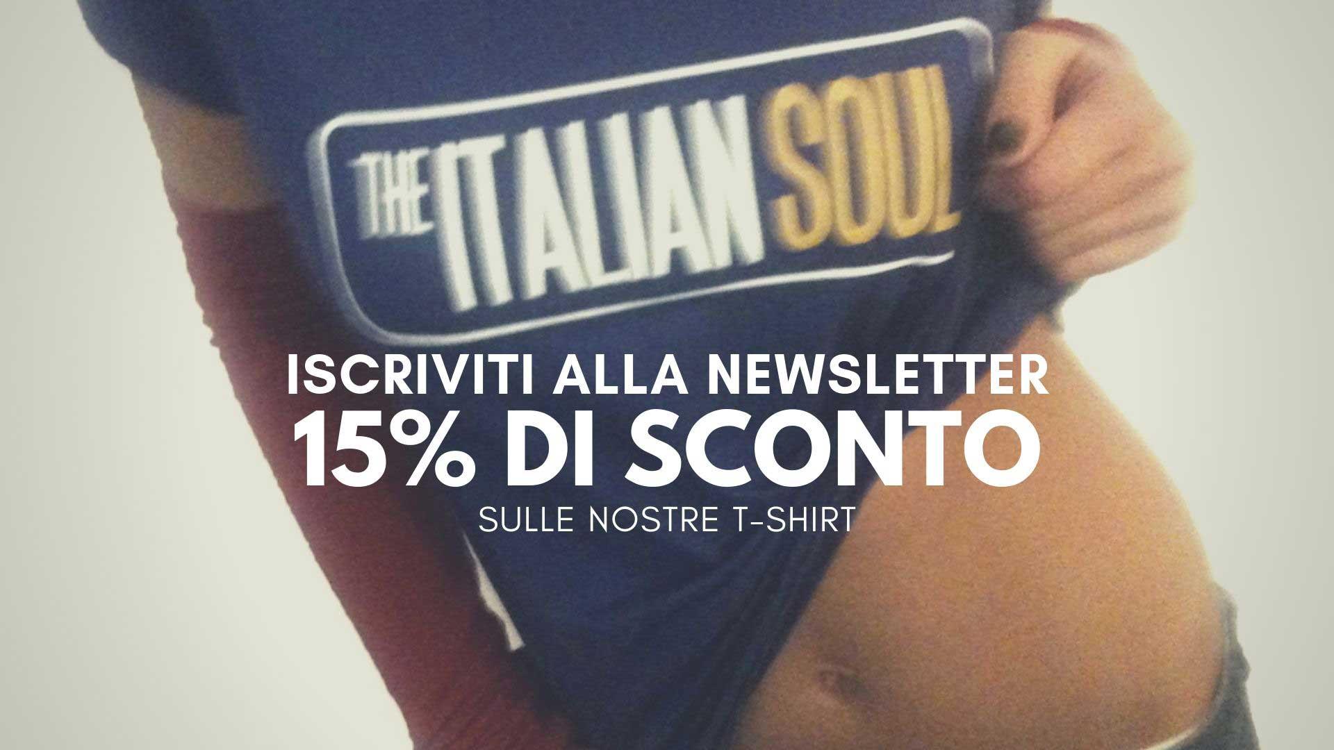 Iscriviti Alla Newsletter - 15% di sconoto sulle T-shirt