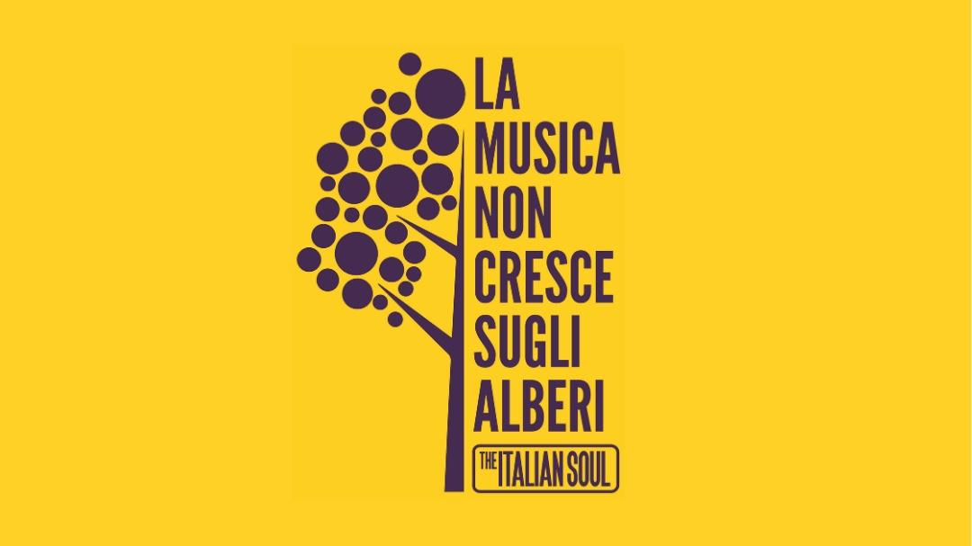 la musica non cresce sugli alberi - The Italian Soul