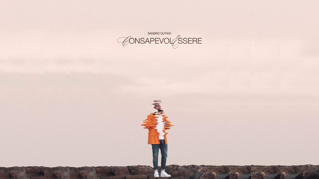 Sandro Outwo - Consapevolessere