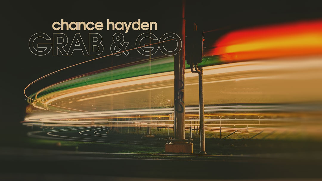 Chance Hayden - Grab & Go